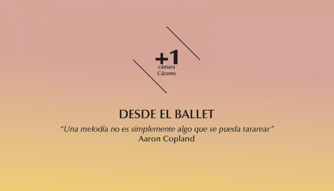 «Desde el ballet». 2015-2016 cámara +1 Cáceres