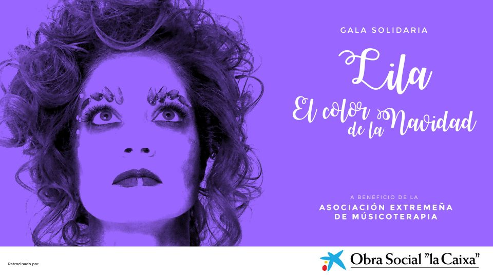 """Gala solidaria """"Lila. El color de la Navidad"""" a beneficio de AEXMU. Obra Social """"la Caixa"""""""