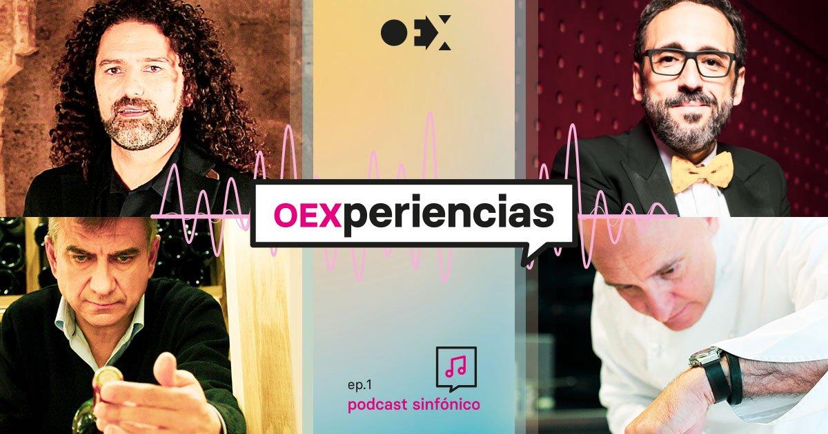 OEXperiencia I · Podcast sinfónico con Toño Pérez y José Polo, de Atrio